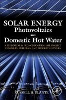 Solar energy, photovoltaics, and domestic hot water [electronic resource] : a technical and economic guide for project planners, builders, and property owners