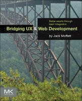Bridging UX and web development [electronic resource] : better results through team integration