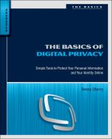 The basics of digital privacy [electronic resource] : simple tools to protect your personal information and your identity online