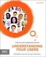 Understanding your users [electronic resource] : a practical guide to user research methods