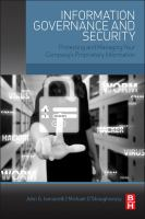 Information governance and security [electronic resource] : protecting and managing your company's proprietary information
