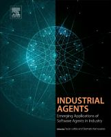Industrial agents [electronic resource] : emerging applications of software agents in industry