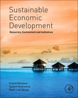 Sustainable economic development [electronic resource] : resources, environment, and institutions