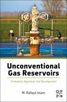 Unconventional gas reservoirs [electronic resource] : evaluation, appraisal, and development