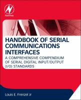 Handbook of serial communications interfaces [electronic resource] : a comprehensive compendium of serial digital input/output (I/O) standards