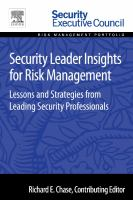 Security leader insights for risk management [electronic resource] : lessons and strategies from leading security professionals