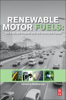 Renewable motor fuels [electronic resource] : the past, the present and the uncertain future