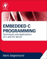 Embedded C programming [electronic resource] : techniques and applications of C and PIC MCUS