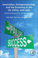 Innovation, entrepreneurship, and the economy in the US, China, and India [electronic resource] : historical perspectives and future trends