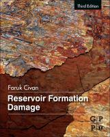 Reservoir formation damage [electronic resource] : fundamentals, modeling, assessment, and mitigation