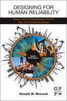 Designing for human reliability [electronic resource] : human factors engineering in the oil, gas, and process industries