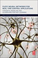Fuzzy neural networks for real time control applications [electronic resource] : concepts, modeling and algorithms for fast learning
