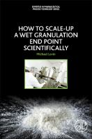 How to scale-up a wet granulation end point scientifically [electronic resource]