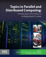 Topics in parallel and distributed computing [electronic resource] : introducing concurrency in undergraduate courses