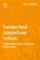 Transition metal catalyzed furans synthesis [electronic resource] : transition metal catalyzed heterocycles synthesis series