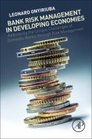 Bank risk management in developing economies addressing the unique challenges of domestic banks through risk management/ cover image