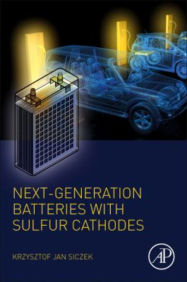 Book cover for Next-Generation Batteries with Sulfur Cathodes [electronic resource] / Siczek, Krzysztof Jan