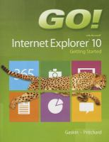 Go! with Microsoft Internet Explorer 10 : getting started