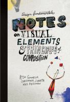 Design fundamentals : notes on visual elements & principles of composition