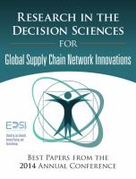 Research in the decision sciences for global supply chain network innovations : best papers from the 2014 annual conference