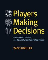 Players making decisions : game design essentials and the art of understanding your players