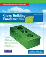 Green building fundamentals : practical guide to understanding and applying fundamental sustainable construction practices and the LEED system