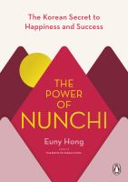 Title: The power of nunchi : the Korean secret to happiness and success Author:Hong, Euny