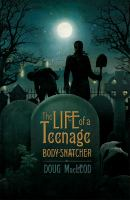 The Life of A Teenage Body-snatcher