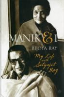 Manik & I : my life with Satyajit Ray