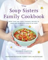 book cover image The Soup Sisters Family Cookbook