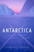 book cover Antartctica : an intimate portrait of a mysterious continent