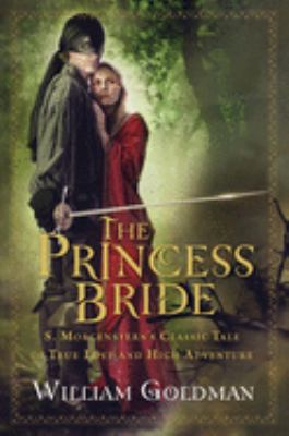 Cover art for The Princess Bride: S. Morgenstern's Classic Tale of True Love and High Adventure