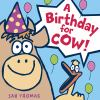 A Birthday for Cow!