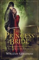 "The Princess Bride: S. Morgenstern's Classic Tale of True Love and High Adventure : the ""good Parts"" Version"