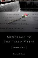 Memorials to shattered myths : Vietnam to 9/11