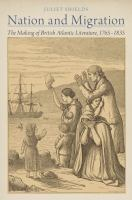 Nation and migration : the making of British Atlantic literature, 1765-1835
