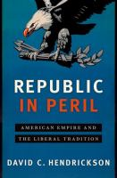 Republic in Peril: American Empire and the Liberal Tradition