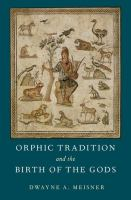 Orphic tradition and the birth of the gods /