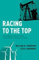Racing to the top : how energy fuels systemic leadership in world politics /