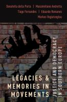 Legacies and memories in movements : justice and democracy in Southern Europe /