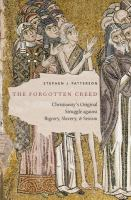 Forgotten creed : Christianity's original struggle against bigotry, slavery, and sexism /