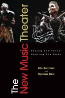 The new music theater : seeing the voice, hearing the body
