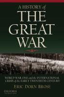 A history of the Great War : World War One and the international crisis of the early twentieth century