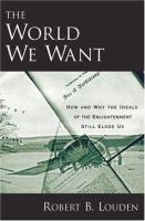 The world we want : how and why the ideals of the Enlightenment still elude us