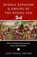 Middle kingdom and empire of the rising sun : Sino-Japanese relations, past and present /