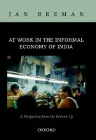 At work in the informal economy of India : a perspective from the bottom up
