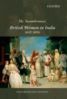 The 'incumberances' : British women in India, 1615-1856