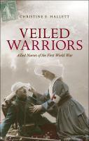 Veiled warriors : allied nurses of the First World War