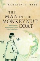 The man in the monkeynut coat : William Astbury and the forgotten road to the double-helix