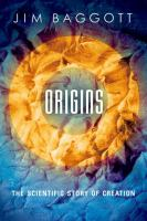 Origins : the scientific story of creation